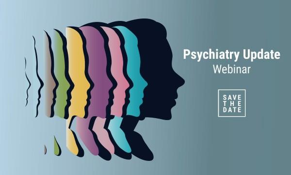 PSYCHIATRY UPDATE WEBINAR